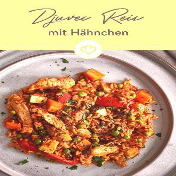 Djuvec rice with chicken: the Serbo-Croatian cuisine from your pan -  Rice in Serbo-Croatian! Toget