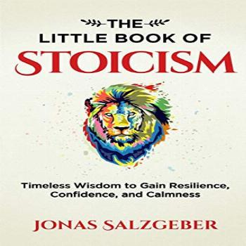 The Little Book of Stoicism: Timeless Wisdom to Gain