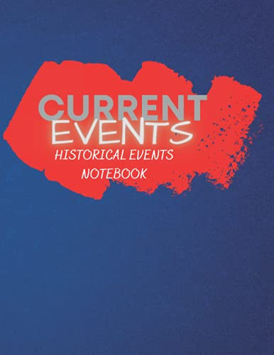 CURRENT EVENTS NOTEBOOK HISTORICAL EVENTS