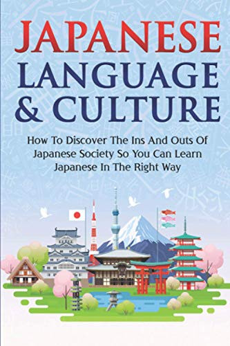 Japanese Language amp Culture How To Discover The Ins And